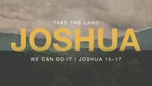 Joshua 15–17 — We Can Do It