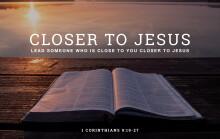 Closer to Jesus - Part 3 - 1 Cor. 9:19-23